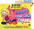 Lizzie McGuire: Don't Even Go There!: A Little Book of Lizzie-Isms (Lizzie McGuire (Unnumbered))