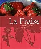 echange, troc Christian Catoire, Sabine Rauzier, Sophie Bernard - La Fraise