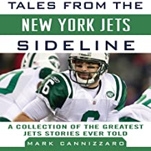 Tales from the New York Jets Sideline: A Collection of the Greatest Jets Stories Ever Told Audiobook by Mike Cannizzaro Narrated by James Parker