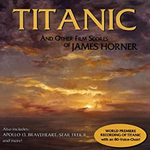 Titanic And Other Film Scores Of James Horner from Varese Sarabande