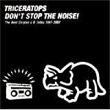 DONfT STOP THE NOISE! ~The Best Singles & B-Sides 1997-2007~TRICERATOPS with LISA