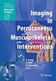 img - for Imaging in Percutaneous Musculoskeletal Interventions (Medical Radiology) book / textbook / text book
