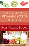 Easy & Delicious Vitamin Water Recipes