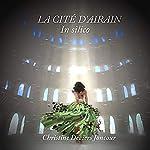 La Cité d'Airain: In Silico | Christine Deviers Joncour