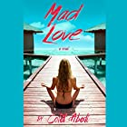 Mad Love: A Novel (       UNABRIDGED) by Colet Abedi Narrated by Jessica Almasy