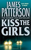 Kiss the Girls (0006493157) by Patterson, James