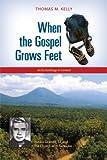 When the Gospel Grows Feet: Rutilio Grande, SJ, and the Church of El Salvador; An Ecclesiology in Context