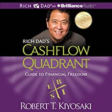 Rich Dad's Cashflow Quadrant: Guide to Financial Freedom | Livre audio Auteur(s) : Robert T. Kiyosaki Narrateur(s) : Tim Wheeler