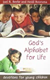 God's Alphabet for Life: Devotions for Young Children (1601780680) by Joel R. Beeke
