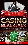 Casino Blackjack: The Art of Card Counting a Blueprint on Winning Strategies (Blackjack Game Strategy the Ace Blueprint Book 1)
