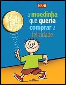 Moedinha Que Queria Comprar A Felicidade (Em Portuguese do Brasil