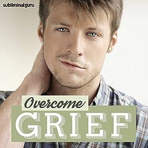 Overcome Grief Speech