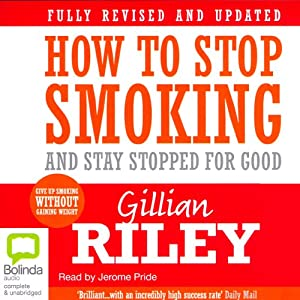 How to Stop Smoking and Stay Stopped for Good Audiobook