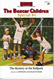 The Mystery at the Ballpark (Boxcar Children Mystery & Activities Specials #4)