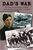 img - for Dad's War: The story of a courageous Canadian youth who flew with Bomber Command book / textbook / text book