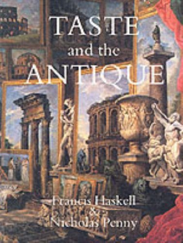Taste and the Antique: The Lure of Classical Sculpture,...