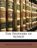 The Proverbs of Alfred (1148605541) by Skeat, Walter William