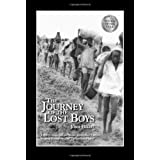 "The Journey of the Lost Boys: A Story of Courage, Faith and the Sheer Determination to Survive by a Group of Young Boys Called ""The Lost Boys of Sudan"" ~ Joan Hecht"
