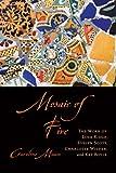 Caroline Maun Mosaic of Fire: The Work of Lola Ridge, Evelyn Scott, Charlotte Wilder, and Kay Boyle