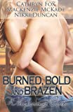 img - for Burned, Bold and Brazen book / textbook / text book