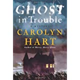 Ghost in Trouble: A Mystery (Bailey Ruth) ~ Carolyn Hart