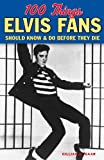 Gillian Gaar 100 Things Elvis Fans Should Know & Do Before They Die (100 Things...Fans Should Know)