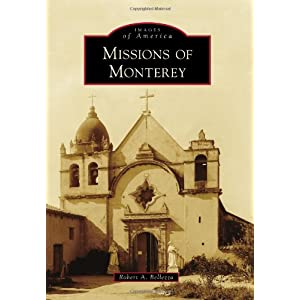Missions of Monterey (Images of America)