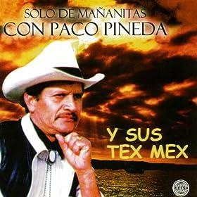 Amazon.com: Solo Mananitas Con Paco Pineda y Sus Tex Mex: Paco Pineda