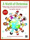 img - for A World of Christmas -- Holiday Songs, Carols, and Customs from 15 Countries: A Global Songbook or Program for Unison and 2-Part Voices (Teacher's Handbook) (Book (100% Reproducible)) book / textbook / text book