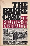 img - for The Bakke Case: The Politics of Inequality by Joel Dreyfuss (1979-06-03) book / textbook / text book