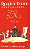 Roald Dahl's James and the Giant Peach (A Play)(Puffin Books)
