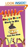 Maggie Moore Wants to Win: (a children's book for ages 8,9,10,11,12)