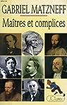 Ma�tres et Complices par Matzneff