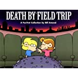 Death By Field Trip ~ Bill Amend
