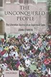 The Unconquered People:: The Liberation of an Oppressed Caste (0199063540) by O'Brien, John