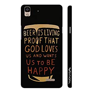 Oppo R7 Lite BEER IS A PROOF designer mobile hard shell case by Enthopia