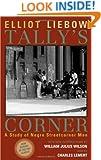 Tally's Corner: A Study of Negro Streetcorner Men (Legacies of Social Thought Series)