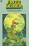 The Green Millennium (Gregg Press Science Fiction Series) (0441303021) by Leiber, Fritz