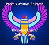 img - for Gilded Cage or the Golden Screw? (Phoenix Aviation Research Articles) book / textbook / text book
