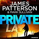 Private L.A. (       UNABRIDGED) by James Patterson Narrated by Jay Snyder
