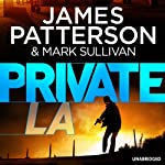 Private L.A. Audiobook by James Patterson Narrated by Jay Snyder