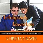 Erfolgreich bewerben (Mit Klopfakupressur zum emotionalen Frieden) | Christa Graves
