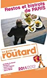 echange, troc Collectif - Guide du Routard Restos et bistrots de Paris 2011/2012
