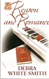 Romance and Reason (073944526X) by Debra White Smith