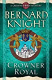Crowner Royal (A Crowner John Mystery) Bernard Knight