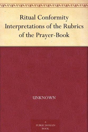 Ritual Conformity Interpretations of the Rubrics of the Prayer-Book PDF