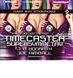 [ Timecaster Supersymmetry [ TIMECASTER SUPERSYMMETRY ] By Kimball, Joe ( Author )Jun-12-2012 Compact Disc