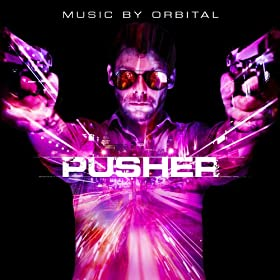 Pusher (Original Motion Picture Soundtrack)