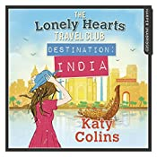 Destination India: The Lonely Hearts Travel Club, Book 2 | Katy Colins