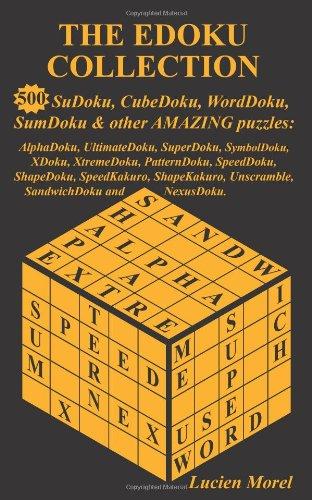 Best Price The EDoku Collection 500 SuDoku CubeDoku WordDoku SumDoku and Other Amazing Puzzles- AlphaDoku UltimateDoku095630916X